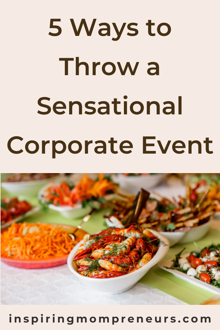 Corporate events are some of the best ways to bolster morale for your company. Whether it's a mixer, a huge awards presentation, or just a fun day out of the office, here are five ways for you to make your next corporate event a sensation.