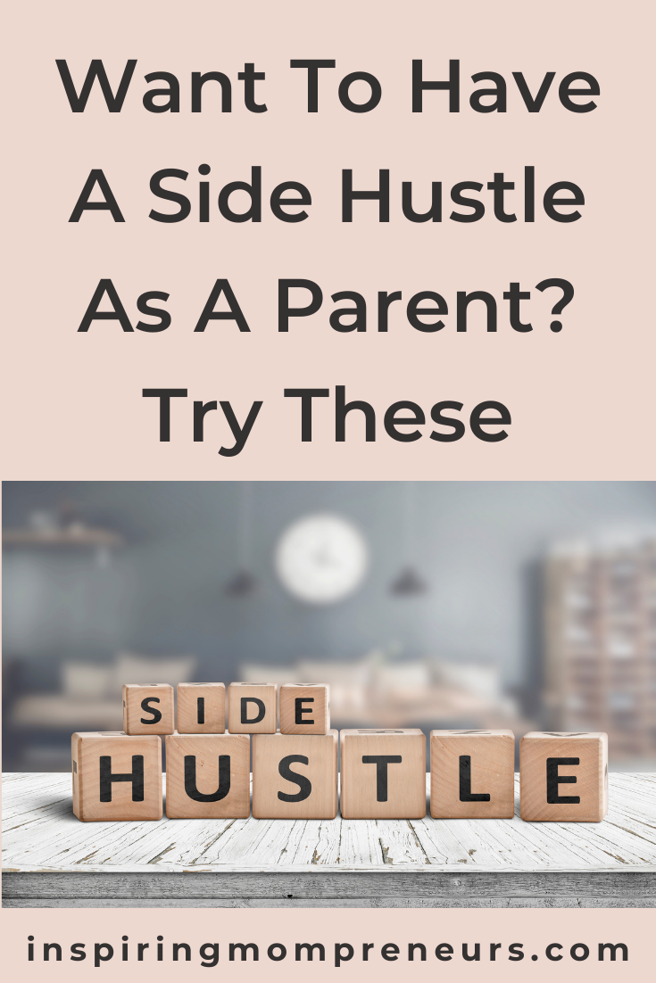 Between work and kids, parents have a lot to look after and money can be tight. But you don't need to struggle. Here are a few side hustles you could try.