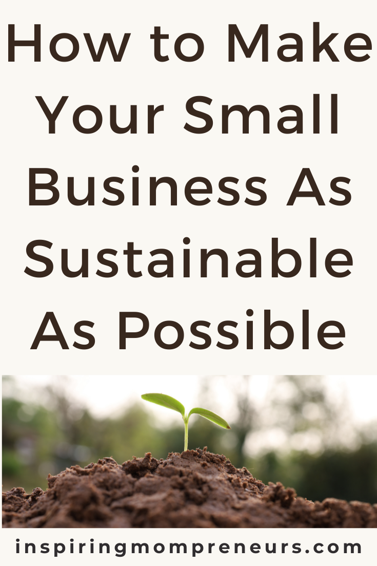 One of the most significant impacts we will see in coming years is how sustainability affects businesses. This is how to make your small business sustainable.