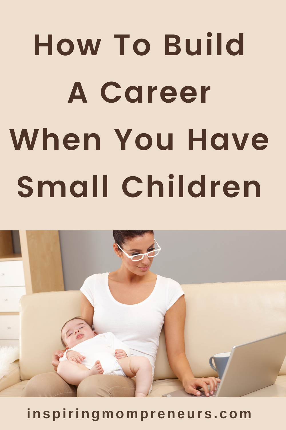 How To Build A Career When You Have Small Children