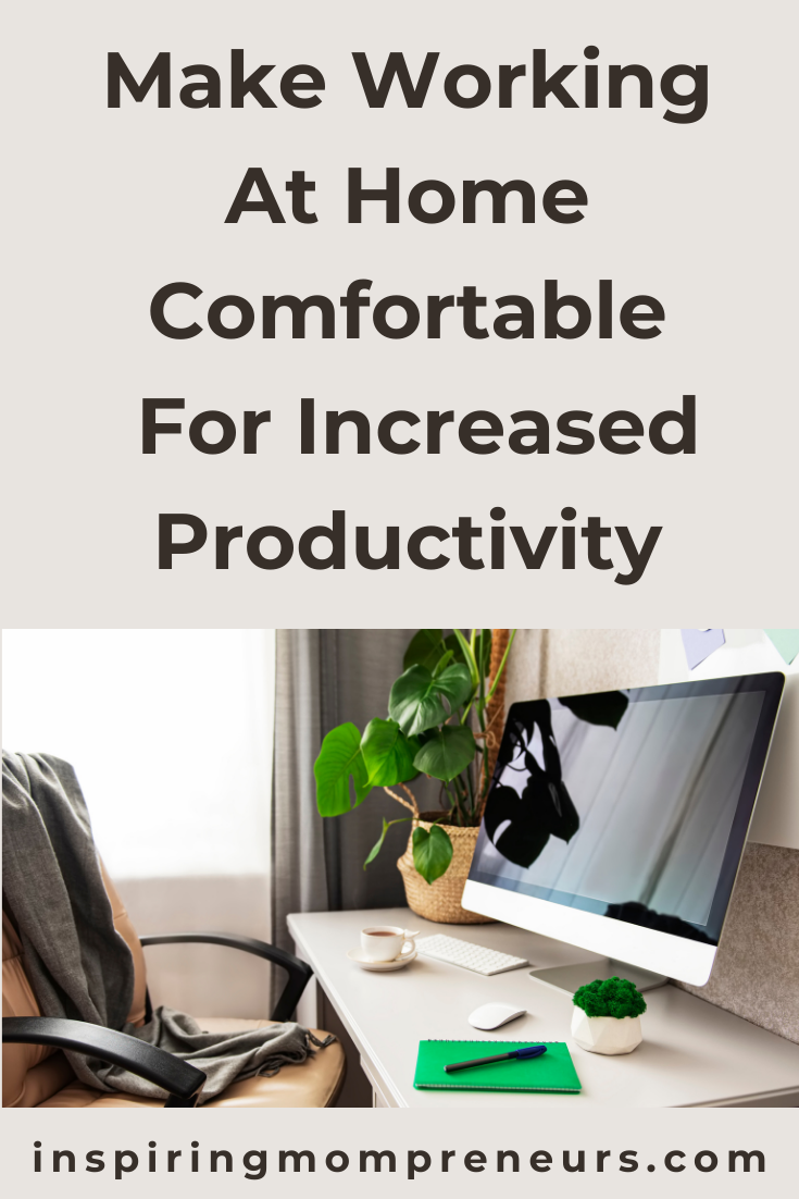 Working at home has its drawbacks. Take a look at some of the things you can do to make working at home more comfortable in order to increase your productivity.