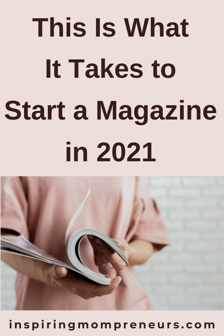 For some people, launching a magazine has been a dream of theirs, one they now plan to make a reality. This is what it takes to start a magazine in 2021.