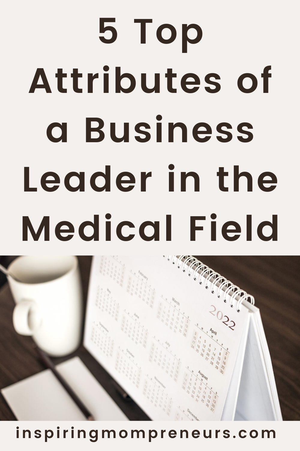 When it comes to the medical industry, strong leadership skills are vitally important. Here are the 5 top attributes of a business leader in the medical field.