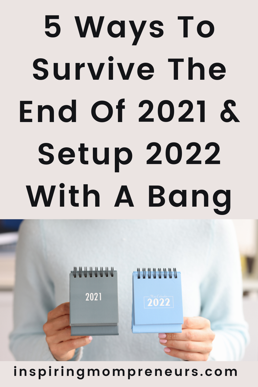 Before the silly season starts, it's time to get your life organised.  Here are 5 ways to survive the end of 2021 and start 2022 with a bang.  #yearend #2021 #getreadyfor2022